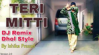 Teri Mitti Me Mil Java | Dj Remix Dhol Mix | Dance Choreography By Ishika Prasad |