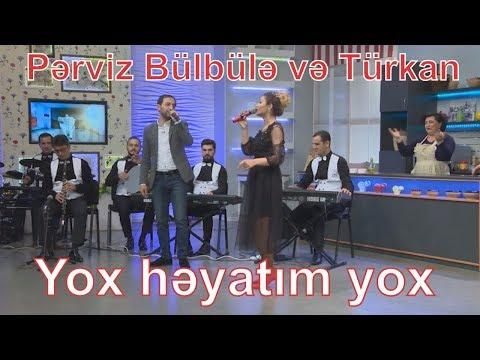 Perviz Bulbule & Turkan Velizade - Yox heyatim yox