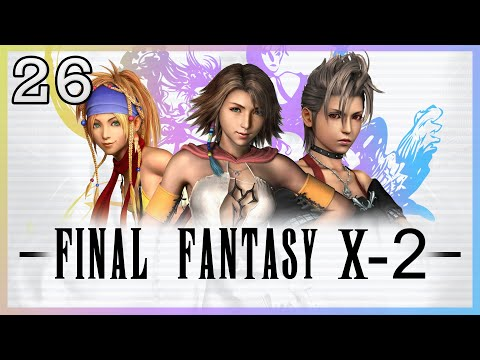 BATTLING THE BEAST FROM THE EAST! - Part 26 - Final Fantasy X-2 HD Remaster