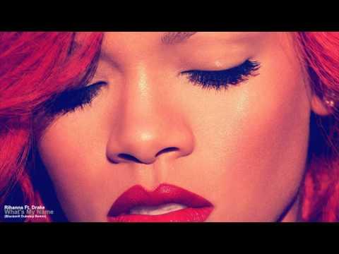 Rihanna Ft. Drake - What's My Name (Blackmill Dubstep Remix)