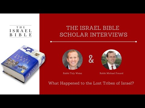Rabbi Michael Freund: What Happened To The Lost Tribes Of Israel?
