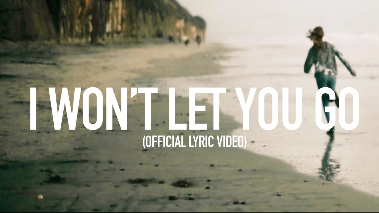 I Wont Let You Go Official Lyric Video Youtube