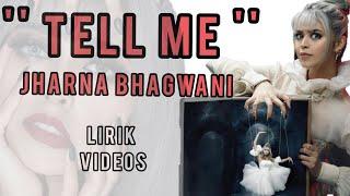 Tell me - jharna bhagwani lirik video