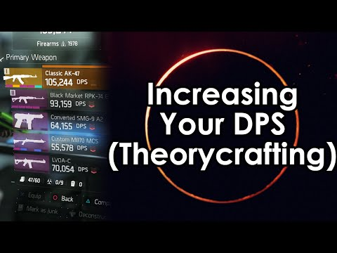 The Division: DPS Theorycraft and Overview (Increasing Your Damage)