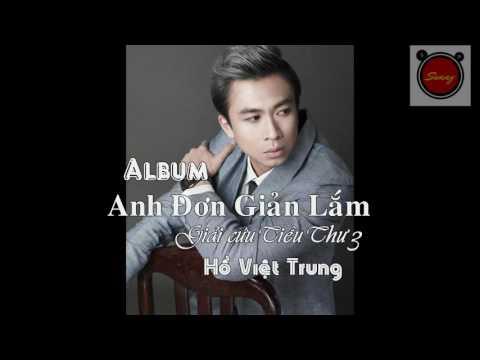 Album Anh Đơn Giản Lắm (Giải Cứu tiểu Thư 3 ost) – Hồ Việt Trung