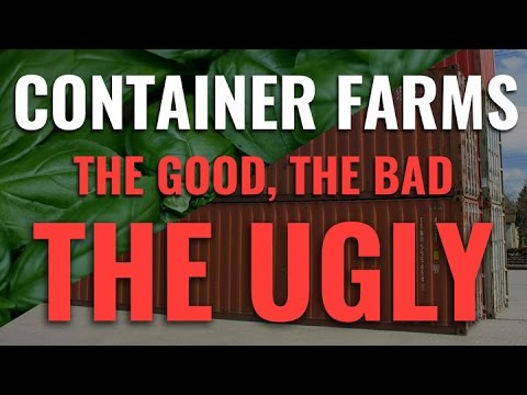 Container Farming | The Good, The Bad, The Ugly