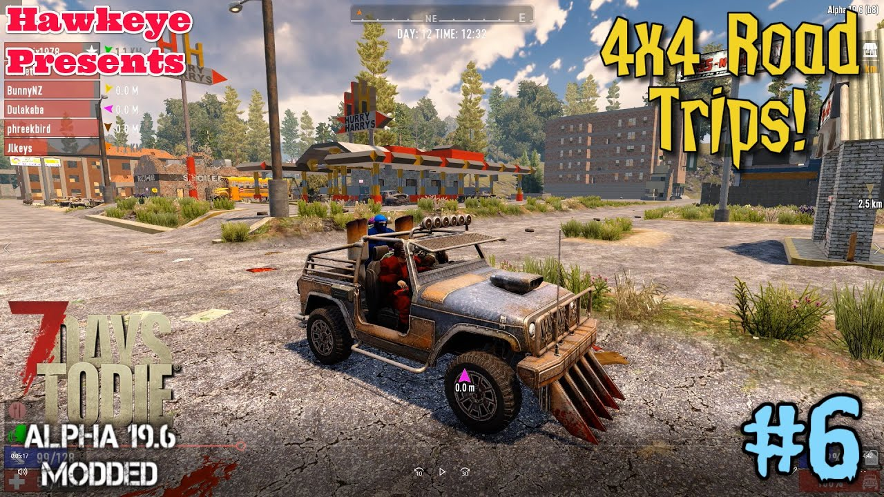 Modded 7 Days to Die Multiplayer - Alpha 19.6 - #6: 4x4 Road Trips!