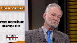 Büyük Sorular - 7 Ekim 2018 (Evrim Teorisi İslam ile çelişir mi?)