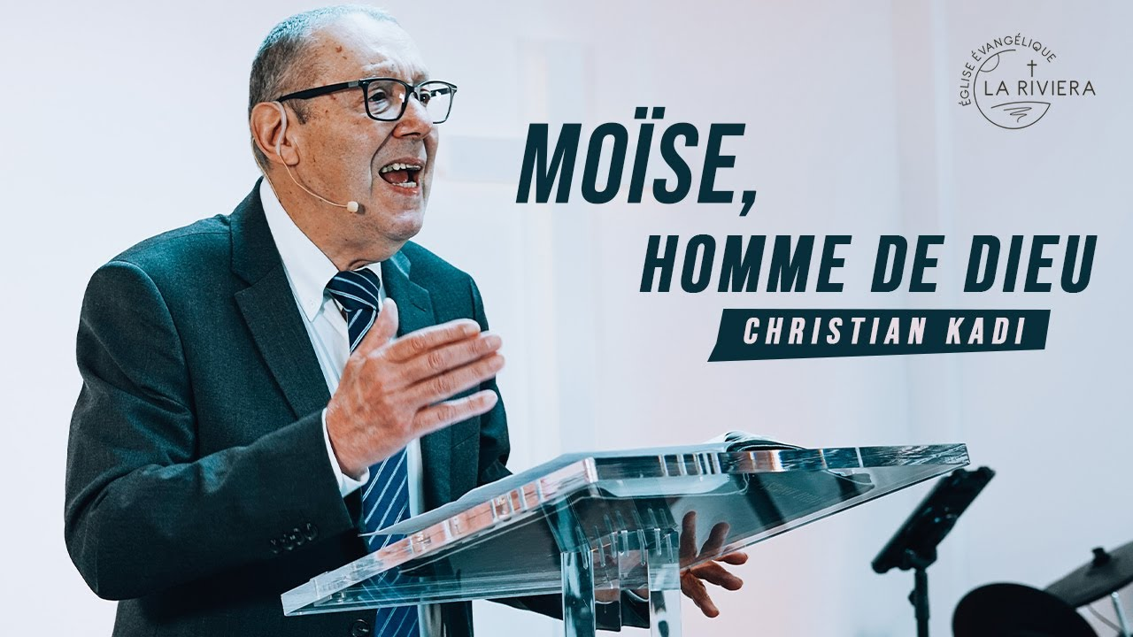 Moïse, homme de Dieu - Christian Kadi 28/02/21