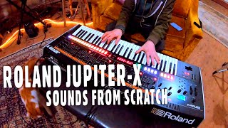 Roland Jupiter-X | First Impressions & Sounds From Scratch