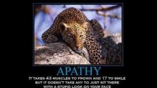 Apathy.  The devil