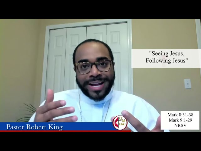 01-19-2021 - Seeing Jesus, Following Jesus by Pastor Robert S. King