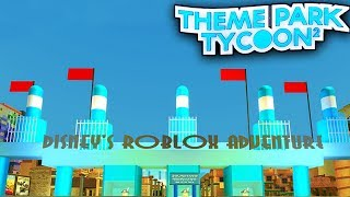 DISNEY Adventure Park em Theme Park Tycoon 2! -Roblox