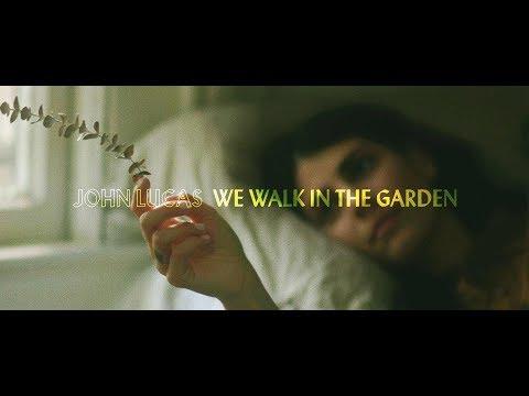 """John Lucas - """"We Walk in the Garden"""" Official Music Video Mp3"""