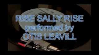 Otis Leavill   Rise Sally Rise
