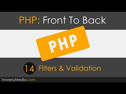PHP Front To Back [Part 14] - Filters & Validation