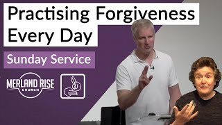 Practising Forgiveness Every Day - Richard Powell - 25th July 2021 - MRC Live with BSL