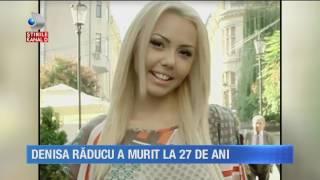 Stirile Kanal D (24.07.2017) - Denisa Raducu A MURIT la 27 de ani!