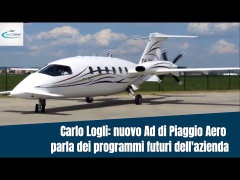 Carlo Logli: nuovo Ad di Piaggio Aero parla dei programmi futuri dell