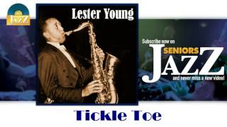 Lester Young - Tickle Toe (HD) Officiel Seniors Jazz