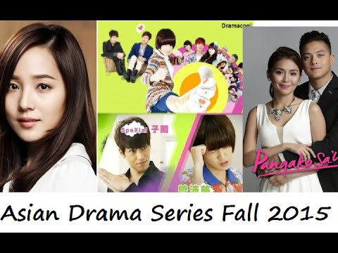 Asian Drama Series Fall 2015 incl. Philippine Drama Series