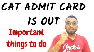 CAT Admit card is Out. Important things to do