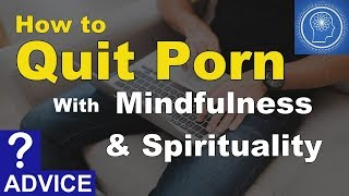 10 Ways to stop porn addiction with mindfulness spirituality? Lust (Part 2)