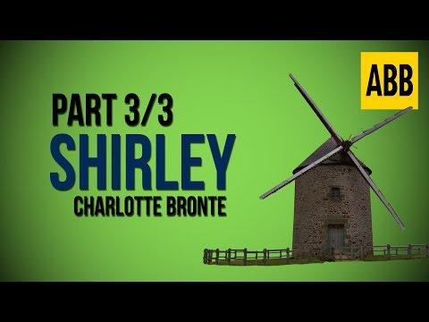 SHIRLEY: Charlotte Bronte - FULL AudioBook: Part 3/3
