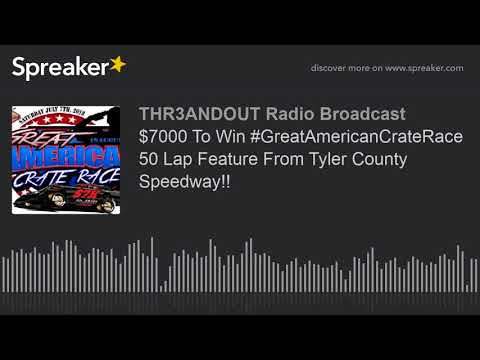 $7000 To Win #GreatAmericanCrateRace 50 Lap Feature From Tyler County Speedway!! (part 2 of 2)