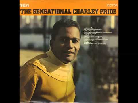 Charley Pride Even After Everything She 39 S Done Youtube