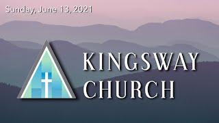Kingsway Church - June 13, 2021