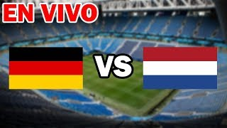 ⚽ EN VIVO - ALEMANIA VS HOLANDA - HOY 19/11/2018 HD