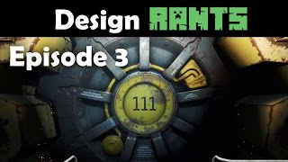 Sunday Design Rants Episode 3 - Fallout 4: The Good, The Bad & The Ugly