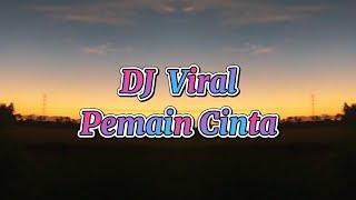DJ TIKTOK-PEMAIN CINTA//VIRAL TERBARU 2021