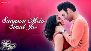 Saanson Mein Simat Jao Main Zaroor Aaunga Mp3 Song Download