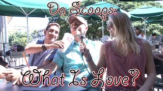 Da Scoops: What Is Love?