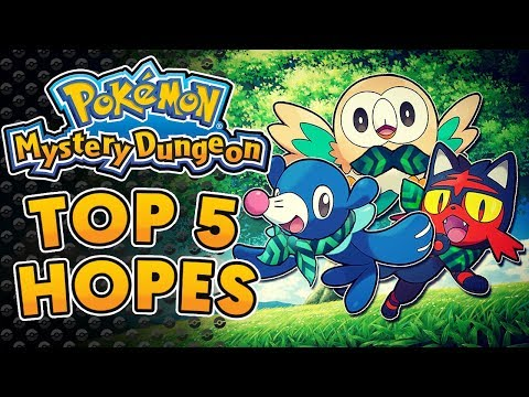 Top 5 Hopes for Pokémon Mystery Dungeon Gen 7!