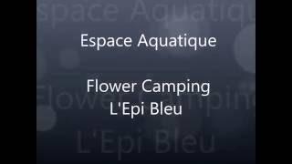 Flower Camping epi bleu espace aquatique