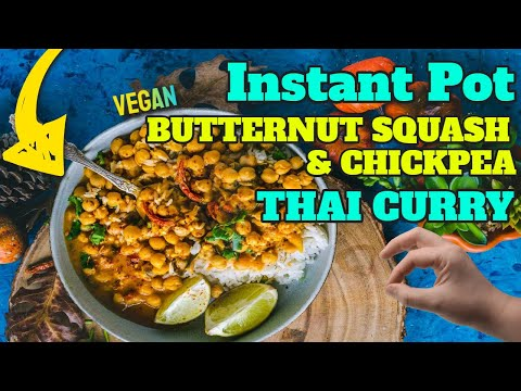 Instant Pot Butternut Squash Chickpea Vegan Thai Curry