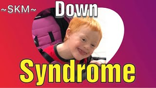 Down Syndrome is A Blessing!