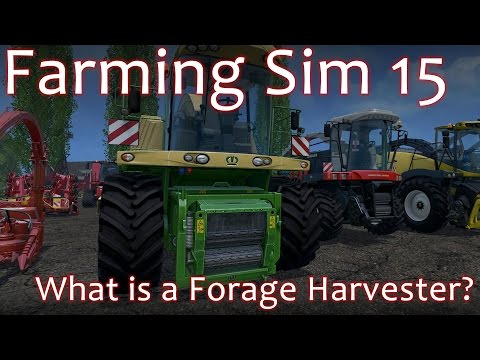 Forage Harvester Tutorial - What are they?  How do they work?  - Farming Simulator 2015