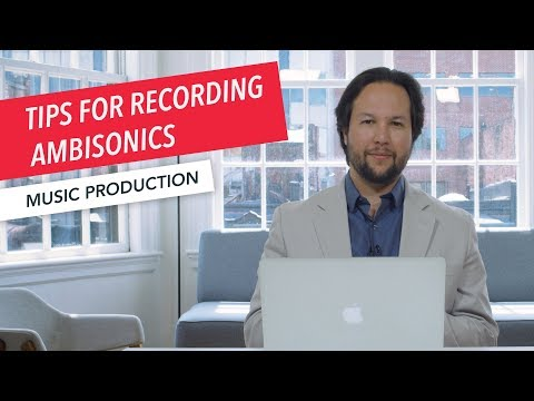 (OLD VERSION) 5 Tips for Recording Ambisonics | Music Production Technology | Microphones | Part 3/7