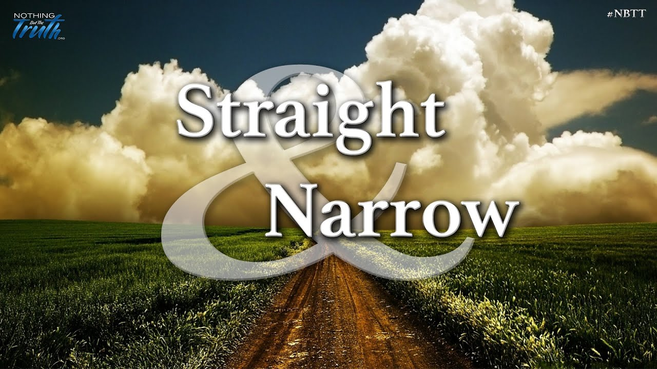 What Does The Bible Mean by the Straight Gate & Narrow Way