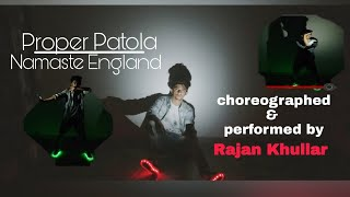 Proper Patola | dance choreography | badshah re-make| namaste England