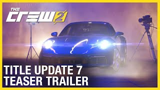 The Crew 2: New Content Teaser | Title Update 7 | Ubisoft [NA]
