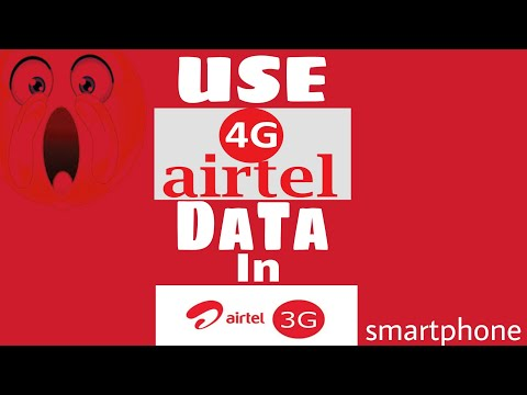 Use Airtel 4G data in 3G phone, use airtel 4g offer 3g phone
