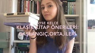 Klasik Kitap Önerileri: Başlangıç, Orta, İleri || Ayse Kelce Video