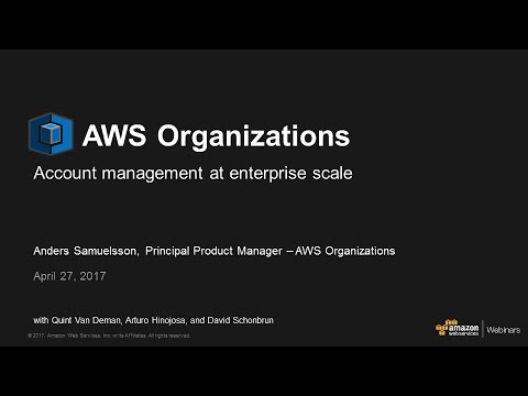Applying AWS Organizations to Complex Account Structures - April 2017 AWS Online Tech Talks