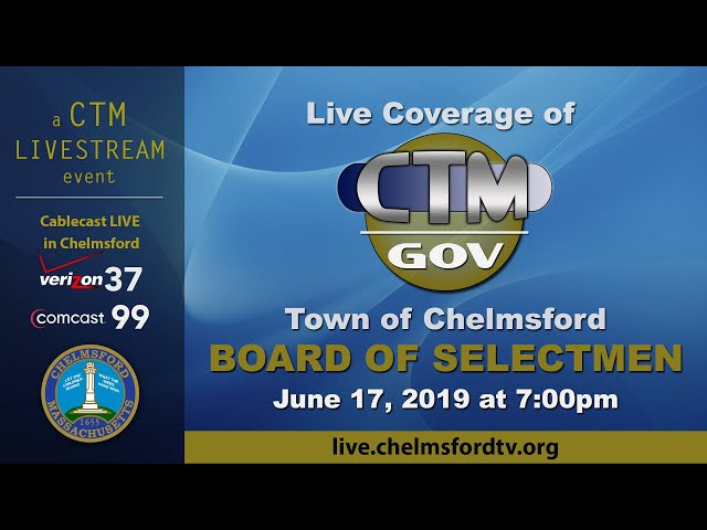 Chelmsford Board of Selectmen June 17, 2019
