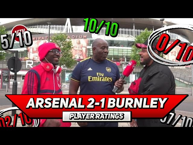 Arsenal 2-1 Burnley  | Player Ratings Ft (Troopz & Ty)